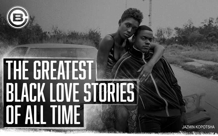 The Greatest Black Love Stories Of All Time